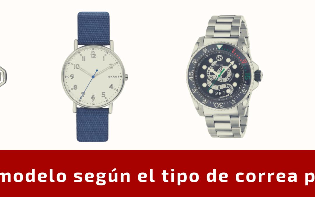 Elige tu modelo según el tipo de correa para reloj
